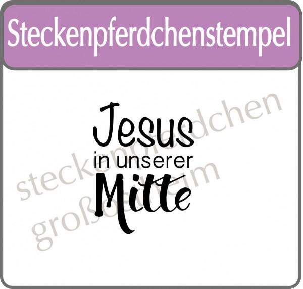 Steckenpferdchenstempel Jesus in unserer Mitte