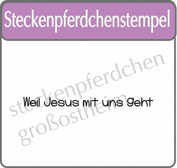 Steckenpferdchenstempel Weil Jesus mit uns geht