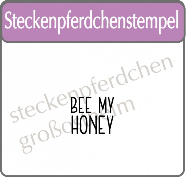 Steckenpferdchenstempel Bee my Honey