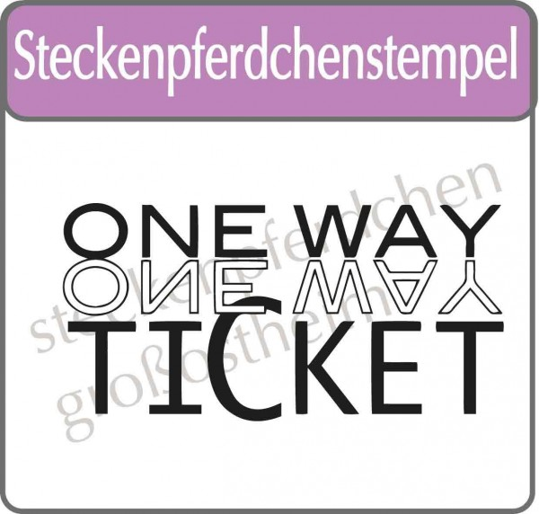 Steckenpferdchenstempel One Way Ticket